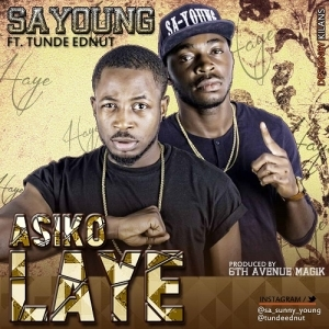 Sa-Young - Asiko Laye ft. Tunde Ednut